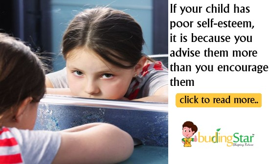 If your child has poor self-esteem, it is because you advise them more than you encourage them