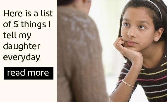 5 things I tell my daughter everyday